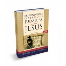 Respondendo Objeções Judaicas Contra Jesus - Volume 2