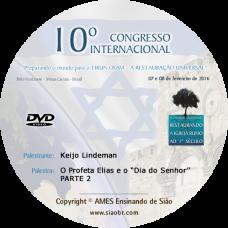 """10° Congresso - O Profeta Elias e o """"Dia do Senhor"""" - PARTE 2 - Keijo Lindeman"""