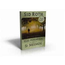 Eles pensaram por si mesmos - Sid Roth